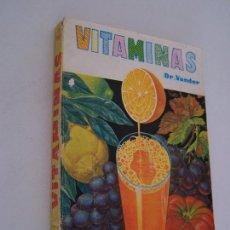 Libros de segunda mano: VITAMINAS-SALUD, ENERGÍA, Y VIGOR POR LA ALIMENTACIÓN-ADRIÁN VANDER-1972-EDC: ADRIÁN VAN DER PUT. Lote 24186454