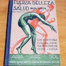 Libros de segunda mano: FUERZA, BELLEZA Y SALUD PARA TODOS. Lote 7657990