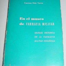 Libros de segunda mano: EN EL MUSEO DE FARMACIA MILITAR - FRANCISCO PEÑA TORREA - MADRID 1965 - PUBLICACIONES DEL INSTITUTO . Lote 18930678