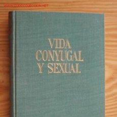 Libros de segunda mano: VIDA CONYUGAL Y SEXUAL. Lote 23779470