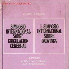 Libros de segunda mano: 'SIMPOSIO INTERNACIONAL SOBRE CIRCULACIÓN CEREBRAL - I SIMPOSIO INTERNACIONAL SOBRE OXOVINCA'. 1978. Lote 17857748