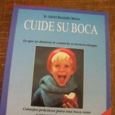 Libros de segunda mano: CUIDE SU BOCA, LO QUE SU DENTISTA LA CONTARÍA SI TUVIERA TIEMPO-GABRIEL HERNÁNDEZ MARCOS-1994-. Lote 16261488
