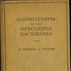 Libros de segunda mano: MEDICINA. QUIMIOTERAPIA DE LAS INFECCIONES BACTERIANAS POR G. DOMAGK- C. HEGLER. ED. LABOR 1943, . Lote 10494365