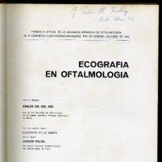 Libros de segunda mano: MEDICINA. ECOGRAFIA EN OFTAMOLOGIA POR EL DR. EMILIO GIL DEL RIO . EDITORIAL JIMS 1972 1ª EDICCION. Lote 12539189