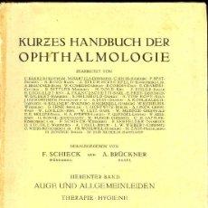 Libros de segunda mano: MEDICINA. KURZES HANDBUCH DER OPHTHALMOLOGIE. F. SCHIECK UND A. BRUCKNER. VERLAG VON J.SPRINGER 1932. Lote 12539192