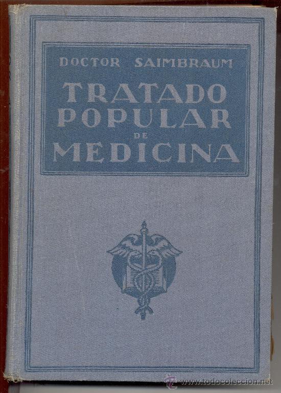 TRATADO POPULAR DE MEDICINA DORCTOR SAIMBRAUM. ANATOMIA FISIOLOGIA HIGIENE TERAPEUTICA (Libros de Segunda Mano - Ciencias, Manuales y Oficios - Medicina, Farmacia y Salud)