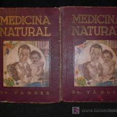 Libros de segunda mano: MEDICINA NATURAL. DR. VANDER. 1949. TOMOS I Y III. 200 Y 243 PAG.. Lote 26476146