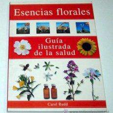 Libros de segunda mano: ESENCIAS FLORALES, POR CAROL RUDD. GUÍA ILUSTRADA DE LA SALUD.. Lote 11491083