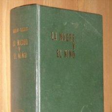 Libros de segunda mano: LA MADRE Y EL NIÑO POR LOS DOCTORES AGUILAR Y GALBES DE ED. SAFELIZ EN MADRID 1969 5ª EDICIÓN. Lote 19740747