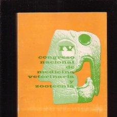 Libros de segunda mano: IV CONGRESO NACIONAL DE MEDICINA VETERINARIA Y ZOOTECNIA - EDITA : CUERNAVACA 1972 -( VETERINARIA ). Lote 12001087