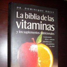 Libros de segunda mano: LA BIBLIA DE LAS VITAMINAS Y LOS SUPLEMENTOS NUTRICIONALES POR DOMINIQUE RUEFF, CÍRCULO DE LECTORES. Lote 15172959