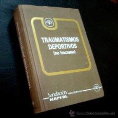 Libros de segunda mano: LOTE LIBRO MEDICINA DEPORTIVA. TRAUMATISMOS DEPORTIVOS. MAPFRE 580 PAG. TRATAMIENTOS ILUST. Lote 26642340