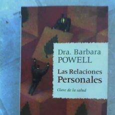 Libros de segunda mano: LAS RELACIONES PERSONALES (CLAVE DE LA SALUD), POR BÁRBARA POWELL - URANO BOLSILLO - ESPAÑA - 1998. Lote 19467374
