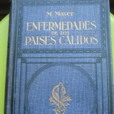 Libros de segunda mano: ENFERMEDADES DE LOS PAÍSES CÁLIDOS. DR. MARTÍN MAYER. ED. GUSTAVO GILI. 1928. Lote 26789285