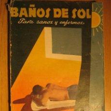 Libros de segunda mano: BAÑOS DE SOL ,PARA SANOS Y ENFERMOS , 1950. Lote 22200530