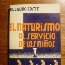 Libros de segunda mano: LIBRO EL NATURISMO AL SERVICIO DE LOS NIÑOS, AÑO 1937. Lote 26417279