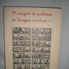 Libros de segunda mano: 0477- PRIMER CONGRES DE PEDIATRES DE LLENGUA CATALANA. PRIM. PONÈNCIA. EDIT. ARTIS. LLADONOSA 1978. Lote 17091138