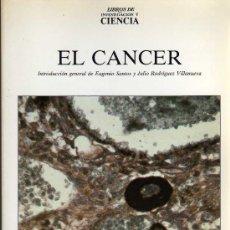 Libros de segunda mano: EL CANCER - LIBROS DE INVESTIGACIÓN Y CIENCIA - SCIENTIFIC AMERICAN 1987. Lote 26054488