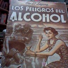 Libros de segunda mano: LOS PELIGROS DEL ALCOHOL -1950. Lote 17190915