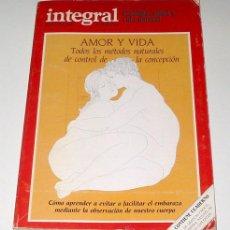 Libri di seconda mano: AMOR Y VIDA. METODOS NATURALES DE CONTROL DE LA CONCEPCION. MONOGRAFICOS INTEGRAL.. Lote 19879173