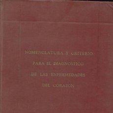 Libros de segunda mano: NOMENCLATURA Y CRITERIO PARA EL DIAGNÓSTICO DE LAS ENFERMEDADES DEL CORAZÓN / 1946. Lote 25552645