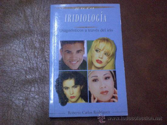 IRIDIOLOGIA.- DIAGNOSTICO A TRAVES DEL IRIS (Libros de Segunda Mano - Ciencias, Manuales y Oficios - Medicina, Farmacia y Salud)