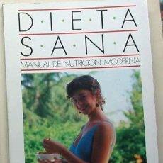 Libros de segunda mano: DIETA SANA - MANUAL DE NUTRICIÓN MODERNA - 1987. Lote 17808193