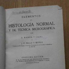 Libros de segunda mano: ELEMENTOS DE HISTOLOGÍA NORMAL Y DE TÉCNICA MICROGRÁFICA. RAMÓN Y CAJAL (S.) Y TELLO Y MUÑOZ (J.F.). Lote 18345051