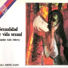 Libros de segunda mano: SEXUALIDAD Y VIDA SEXUAL. EQUIPO AULA ABIERTA. COLECCIÓN SALVAT. TEMAS CLAVE Nº 77.. Lote 27277421