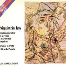 Libros de segunda mano: PSIQUIATRIA HOY. SALVADOR CERVERA Y RICARDO ZAPATA. COL. SALVAT. TEMAS CLAVE. Nº 79.. Lote 27302913