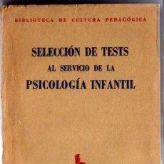 Libros de segunda mano: SELECCIÓN DE TESTS AL SERVICIÓ DE LA PSICOLOGÍA INFANTIL.. Lote 18445640