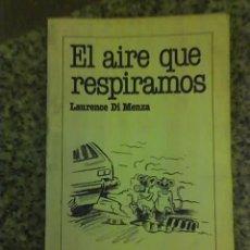 Libros de segunda mano: EL AIRE QUE RESPIRAMOS, POR LAURENCE DI MENZA - PLAZA Y JANÉS - ESPAÑA - 1981. Lote 24970361