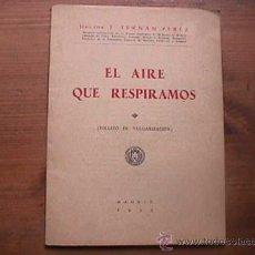 Libros de segunda mano: EL AIRE QUE RESPIRAMOS, J. FERNAN PEREZ, MADRID, 1953. Lote 18867929