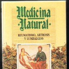 Libros de segunda mano: MEDICINA NATURAL. TOMO 3: REUMATISMO, ARTROSIS Y LUMBALGIAS (A-MEDNAT-143). Lote 19378980