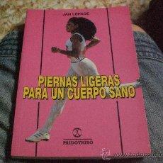Libros de segunda mano: LIBRO COL. CUERPO SANO.- PIERNAS LIGERAS PARA UNCUERPO SANO DE JAN LEPAGE.-. Lote 25566139