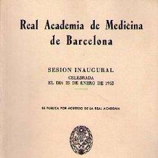 Libros de segunda mano: REAL ACADEMIA DE MEDICINA DE BARCELONA. SESIÓN INAUGURAL CELEBRADA EL DIA 25 DE ENERO DE 1953. Lote 25885511