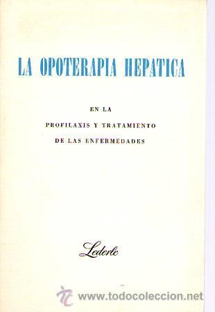 LA OPOTERAPIA HEPATICA. EN LA PROFILAXIS Y TRATAMIENTO DE LAS ENFERMEDADES (Libros de Segunda Mano - Ciencias, Manuales y Oficios - Medicina, Farmacia y Salud)