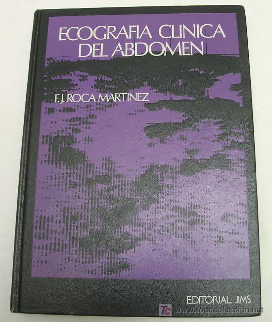 ECOGRAFÍA CLÍNICA DEL ABDOMEN, POR F.J. ROCA MARTÍNEZ - EDIT. JIMS - 1988 - (RARO) - ELATLANTE (Libros de Segunda Mano - Ciencias, Manuales y Oficios - Medicina, Farmacia y Salud)