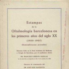 Libros de segunda mano: ESTAMPAS DE LA OFTALMOLOGÍA BARCELONESA EN LOS PRIMEROS AÑOS DEL SIGLO XX (1900-1905) / 1950. Lote 24851598