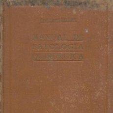 Libros de segunda mano: MANUAL DE PATOLOGIA QUIRURGICA. TOMOS I , II Y III / 1940. Lote 25417830