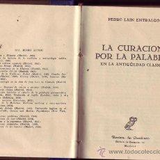 Libros de segunda mano: LA CURACIÓN POR LA PALABRA EN LA ANTIGÜEDAD CLÁSICA. PEDRO LAÍN ENTRALGO. . Lote 26168011