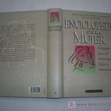 Libros de segunda mano: ENCICLOPEDIA DE LA MUJER CONSEJOS PARA EL BIENESTAR FÍSICO Y EMOCIONAL CIRCULO LECTORES 1996 RM43236. Lote 21005910