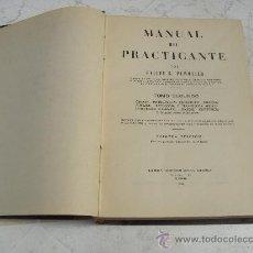Libros de segunda mano: MANUAL DEL PRACTICANTE - 1950 FELIPE S. PIMULIER. Lote 26373480