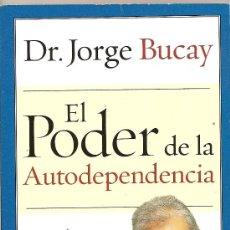 Libros de segunda mano: EL PODER DE LA AUTODEPENDENCIA DE DR. JORGE BUCAY. Lote 25703341
