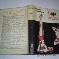 Libros de segunda mano: YOGA VISTO POR UN MÉDICO WLADIMIR LINDENBERG 1967 AB42299. Lote 21141896