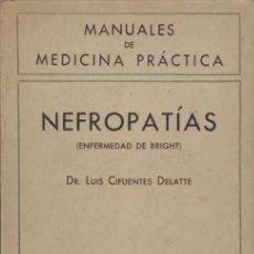 Libros de segunda mano: NEFROPATÍAS. 1943. LUIS CIFUENTES DELATTE. Lote 24461696
