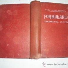 Libros de segunda mano: FORMULARIO TERAPÉUTICA CLÍNICA PARA USO DEL MÉDICO Y ESTUDIANTE DE ASIGNATURAS CLÍNICAS 1940 RM40287. Lote 21982269