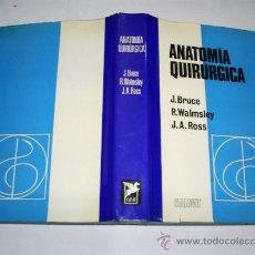Libros de segunda mano: ANATOMÍA QUIRÚRGICA JOHN BRUCE ROBERT WALMSLEY JAMES A. ROSS SALVAT 1968 RM39739. Lote 27411099