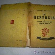 Libros de segunda mano: LA HERENCIA Y OTROS ENSAYOS DE CIENCIA POPULAR JULIAN HUXLEY LOSADA 1944 RM47432. Lote 22730744