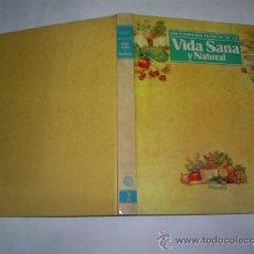 Libros de segunda mano: ENCICLOPEDIA PLANETA DE LA VIDA SANA Y NATURAL. VOLUMEN II 1984 RM47821. Lote 23273041